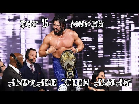 Top 15 Moves Of Andrade Cien Almas