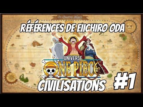 Univers One Piece #2 Références de Oda #1 Civilisations