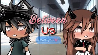 ✰ Between us 🔒🌙 || Gacha Life mini movie || GLMM || Part 1/2 || Alyssa