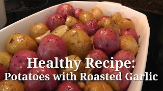 Healthy Recipe: Potatoes With Roasted Garlic