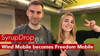 SyrupDrop Nov 26th: Wind Mobile becomes Freedom Mobile