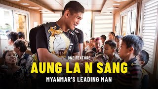 Aung La N Sang Is Myanmar's Leading Man | ONE Feature