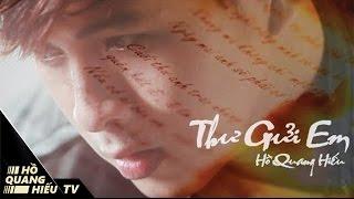 Thư Gửi Em - Hồ Quang Hiếu | Official Music Video