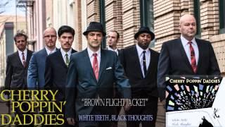 Cherry Poppin' Daddies - Brown Flight Jacket [Audio Only]