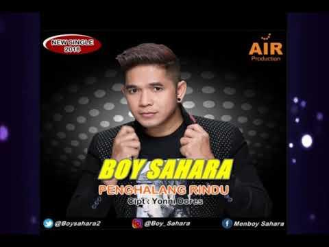 Boy Sahara - Penghalang Rindu , lagu tebaru 2018 ciptaan Yonni Dores