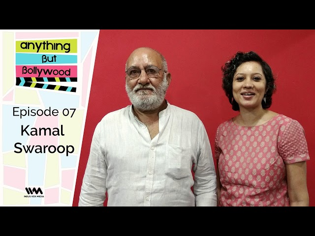 Anything But Bollywood Ep. 07: Kamal Swaroop