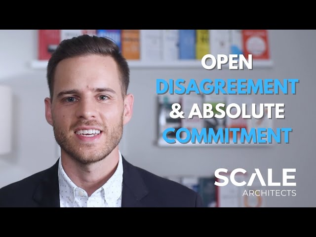 Encourage Open Disagreement and Require Absolute Commitment