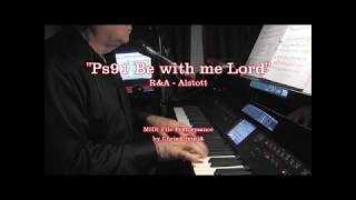 Ps91 Be with me Lord - R&A Alstott