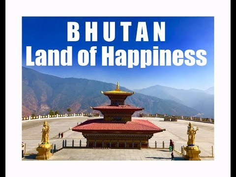 Trip to Bhutan : Land of peace and happiness
