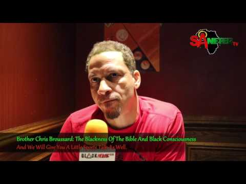 Brother Chris Broussard  The Blackness Of The Bible And Black Consciousness