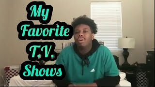 My Favorite T.V. Show List