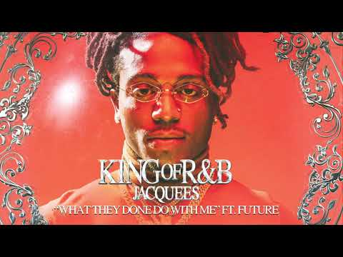 Jacquees - What They Gone Do With Me ft. Future (Official Audio)