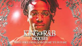 Watch Jacquees What They Gone Do With Me feat Future video