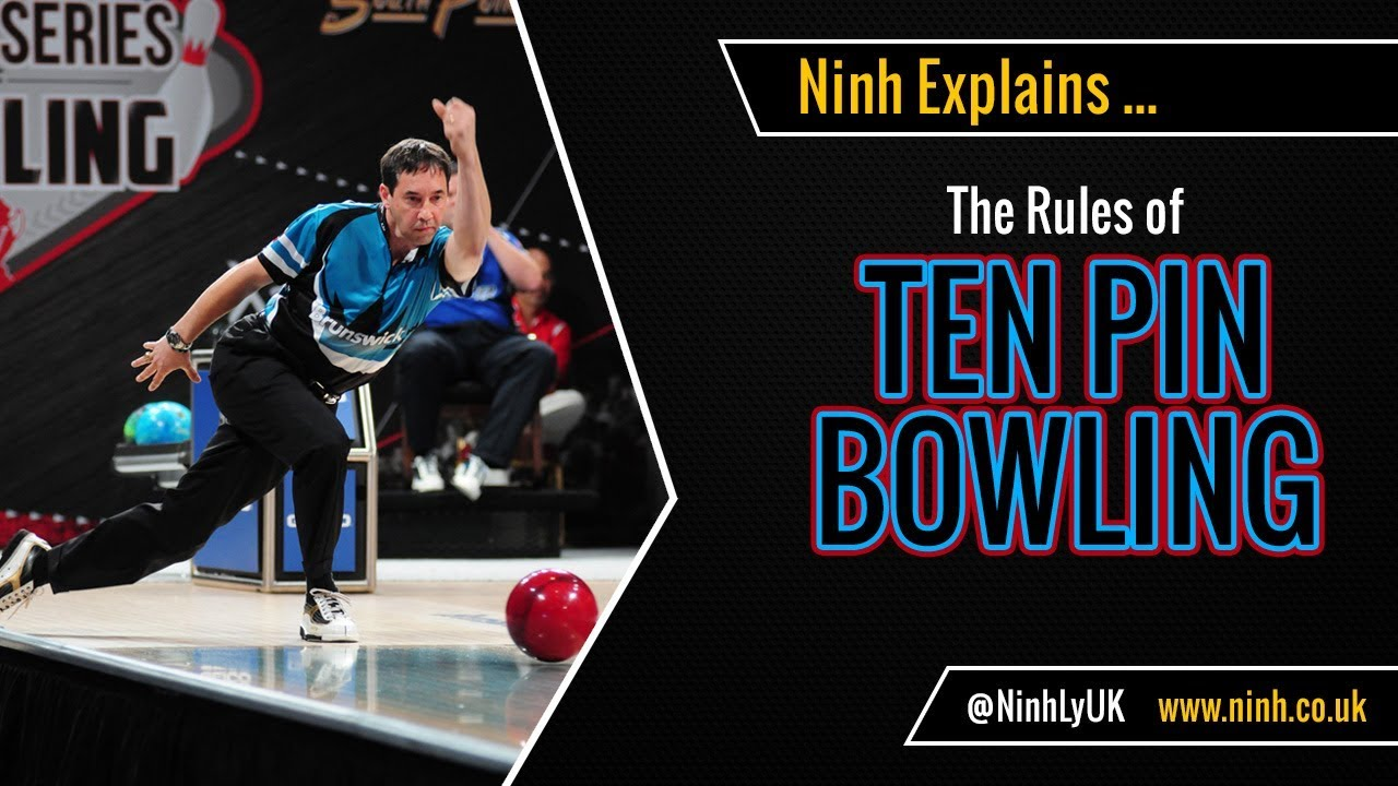 The Rules Of Ten Pin 10 Pin Bowling Explained Youtube