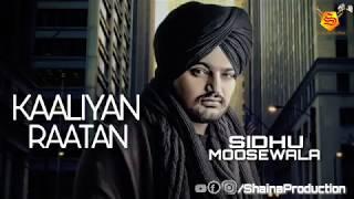 Kaaliyan Raatan (Original Song) - Sidhu Moosewala | Byd Byrd | Latest Punjabi Song 2018
