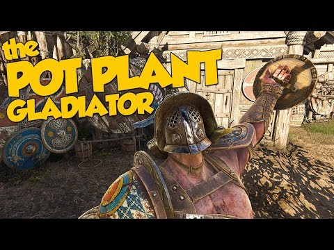 The Pot Plant Gladiator - For Honor