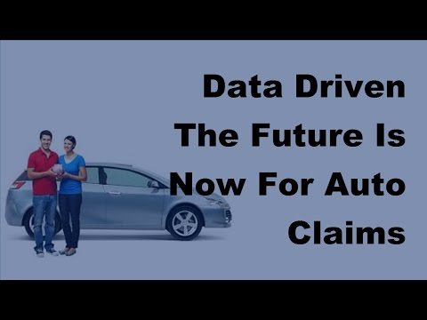 2017 Data Driven   | The Future Is Now For Auto Claims Technology