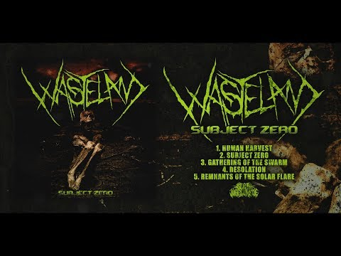 WASTELAND - SUBJECT ZERO [OFFICIAL EP STREAM] (2017) SW EXCLUSIVE
