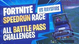 Fortnite Speedrun Race vs raysfire All Battle Pass Challenges
