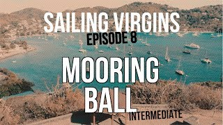 How To Pick Up A Mooring Ball (Sailing Virgins) Ep.08