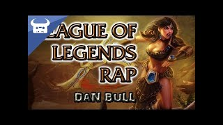 LEAGUE OF LEGENDS RAP - Dan Bull