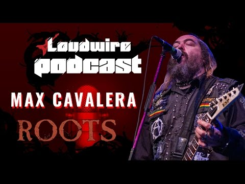 Loudwire Podcast #16 - Max Cavalera Celebrates 20+ Years of 'Roots'