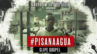 Pagode Gospel - Video Clipe PISA NA ÁGUA Estréia na Tv Plan - Grupo Um Só Proposito