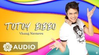 Vhong Navarro - Totoy Bibbo (Audio) 🎵   Totoy Bibbo