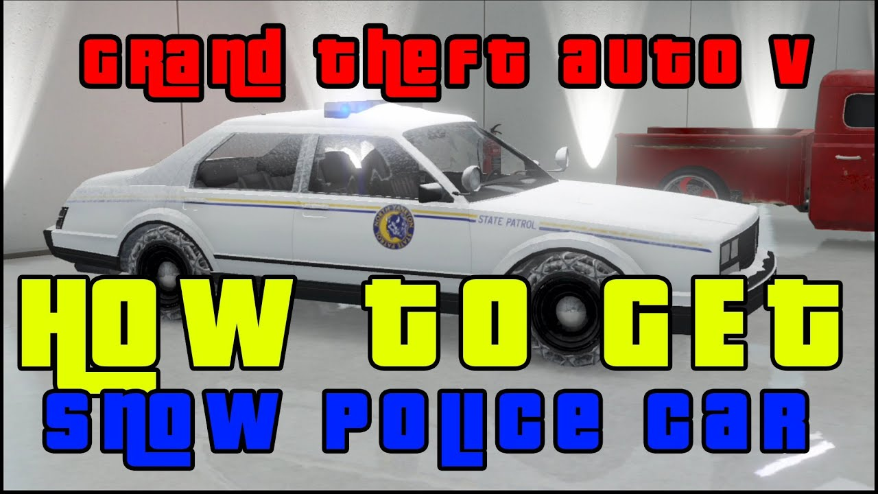 Gta V Online How To Get Snow Police Car Free Youtube