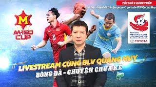 u23 viet nam thang u23 thai lan - co gi ma phai on ao  livestream cung blv quang huy