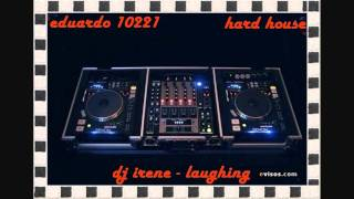 dj irene - laughing ( hard house )