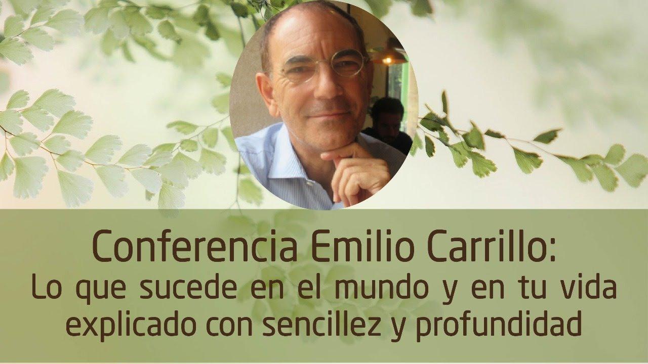 Lo que sucede en el mundo y en tu vida explicado con sencillez y profundidad, por Emilio Carrillo.