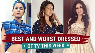 Hina Khan, Divyanka Tripathi, Karishma Tanna : TV's Best and Worst Dressed of the Week