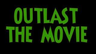outlast the movie (2017)