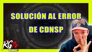 Corrigiendo errores CDNSP y explicando funcionamiento