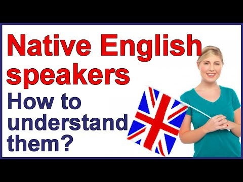 How to understand native English speakers   Conversation