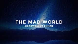 Hardwell vs Ennex - The Mad World (Norton Music Mashup) [Free]