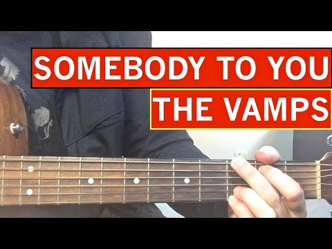 The Vamps - Somebody To You - Guitar Tutorial Easy Lesson