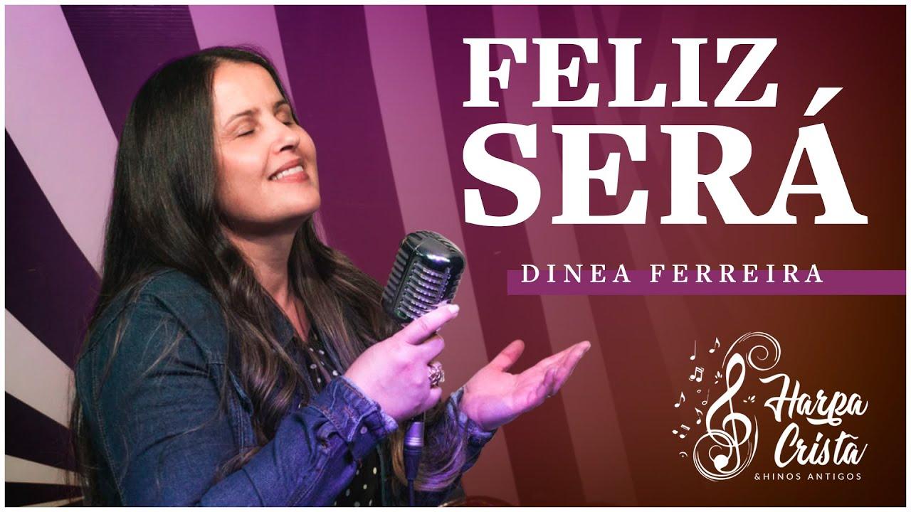Feliz Será - Dinea Ferreira