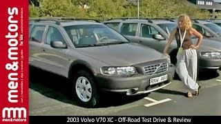 2003 Volvo V70 XC - Off-Road Test Drive & Review