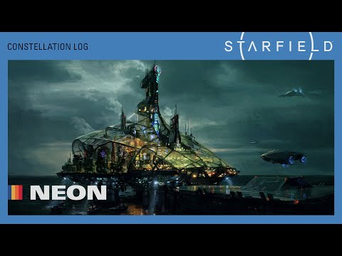 Starfield: Location Insights (Developer Commentary) - Neon
