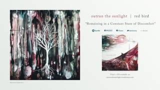 "Outrun the Sunlight - ""Remaining in a Constant State of Discomfort"" (Official Stream)"