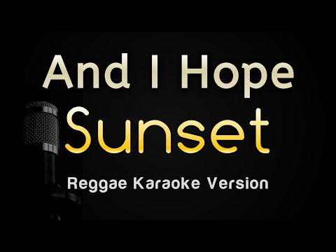Sunset - And I Hope (Karaoke Version) Plus Lirik