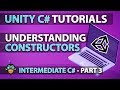 Learn To Program With C# - CONSTRUCTORS - Intermediate Unity Tutorial