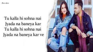 Gambar cover (LYRICS): Kalla Sohna Nai - AKHIL ft. Sanjeeda Sheikh | Babbu