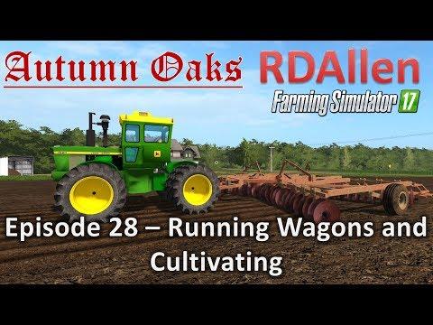 Farming Simulator 17 Autumn Oaks E28 - Running Wagons