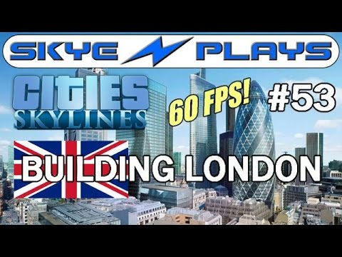Cities: Skylines Building London #53 ►Themes & The Jubilee Line◀ Gameplay  [60 FPS]