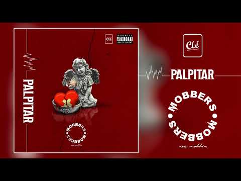 MOBBERS - Palpitar (Prod. Hilton & Lil Beatz)