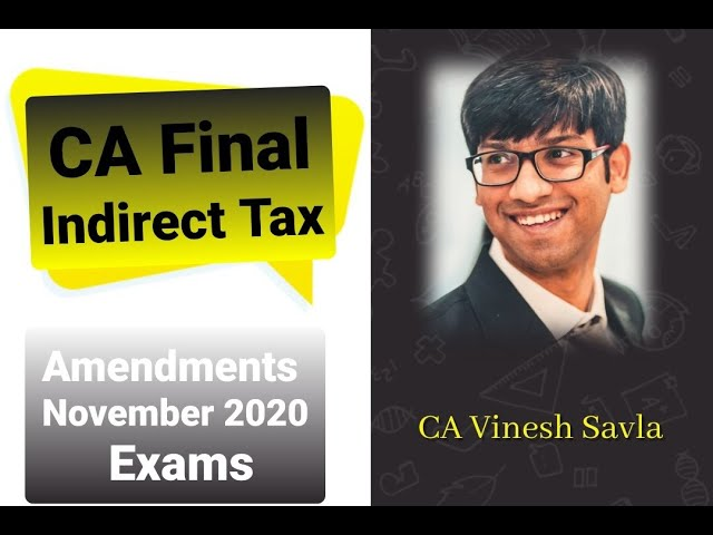 CA Final Indirect Tax Amendments (Incremental) for Nov 20 Exams by CA Vinesh Savla !!! [English]