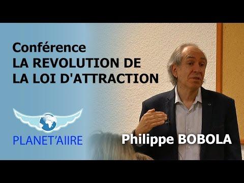 Conférence LA REVOLUTION DE LA LOI D'ATTRACTION avec Philippe BOBOLA
